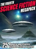 The Fourth Science Fiction MEGAPACK ® ebooks by Isaac Asimov, Philip K. Dick, Mary A. Turzillo,...