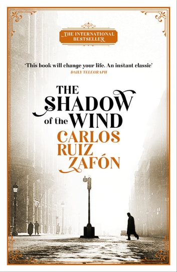 The Shadow Of The Wind - The Cemetery of Forgotten Books 1 ebook by Carlos Ruiz Zafón