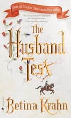 The Husband Test - A Novel eBook by Betina Krahn