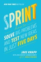 Sprint ebook by Jake Knapp,John Zeratsky,Braden Kowitz
