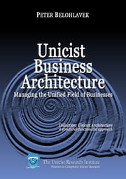 Unicist Business Architecture ebook by Belohlavek, Peter