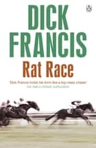 Rat Race eBook by Dick Francis