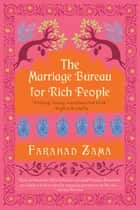 The Marriage Bureau for Rich People ebook by Farahad Zama