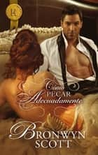 Cómo pecar adecuadamente ebook by Bronwyn Scott