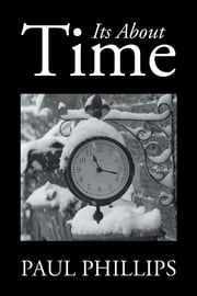 Its About Time ebook by paul phillips