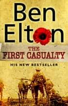 The First Casualty ebook by Ben Elton