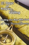 21 Days of Prayer & Fasting: Finding our Way With God
