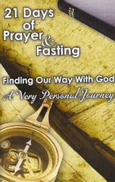 21 Days of Prayer & Fasting: Finding our Way With God ebook by Jon Carnes