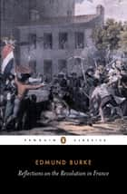 Reflections on the Revolution in France eBook by Edmund Burke, Conor O'Brien
