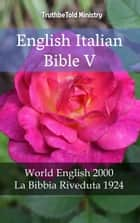 English Italian Bible V - World English 2000 - La Bibbia Riveduta 1924 ebook by Rainbow Missions, Joern Andre Halseth, TruthBeTold Ministry