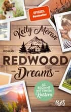 Redwood Dreams – Es beginnt mit einem Knistern ebook by Kelly Moran, Anita Nirschl