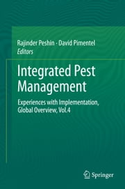 Integrated Pest Management - Experiences with Implementation, Global Overview, Vol.4 ebook by Rajinder Peshin,David Pimentel