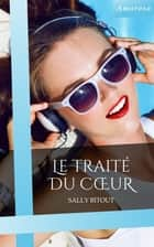 Le traité du coeur ebook by Sally Bitout