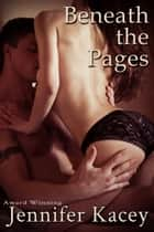 Beneath the Pages ebook by Jennifer Kacey