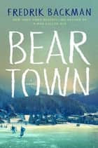 Beartown ebook by Fredrik Backman