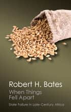 When Things Fell Apart ebook by Robert H. Bates