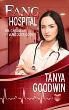 Fang Hospital ebook by Tanya Goodwin