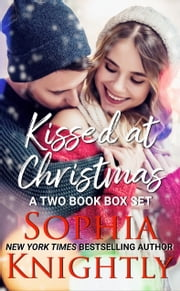 Kissed at Christmas: A Two Book Box Set - Tropical Heat Series, Books 3 and 4 ebook by Sophia Knightly