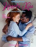 Heart's Kiss: Issue 17, October-November 2019 Featuring Kathryn Nolan - Heart's Kiss, #17 ebook by Kathryn Nolan, D. H. Hendrickson, Olivetter Devaux