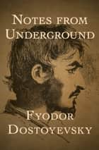 Notes from Underground ebook by Fyodor Dostoyevsky