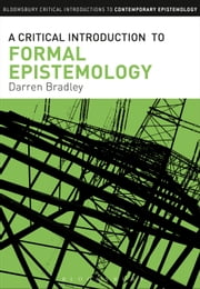 A Critical Introduction to Formal Epistemology ebook by Darren Bradley