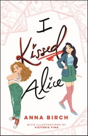 I Kissed Alice ebook by Anna Birch, Victoria Ying