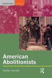 American Abolitionists ebook by Stanley Harrold