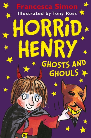 Horrid Henry Ghosts and Ghouls ebook by Francesca Simon