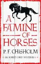 A Famine of Horses ekitaplar by P.F. Chisholm