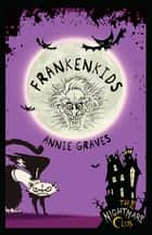 The Nightmare Club: Frankenkids ebook by Annie Graves