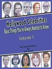 Hollywood Celebrities: Basic Things You've Always Wanted to Know, Volume 1 ebook by Sati Achath