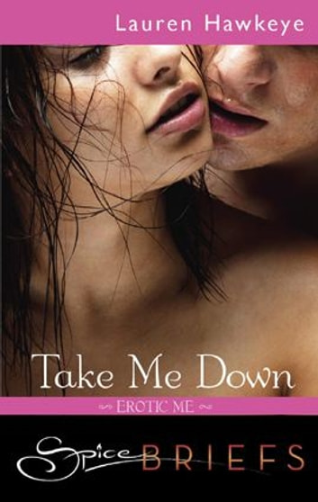 Take Me Down ebook by Lauren Hawkeye