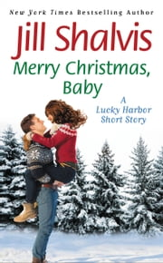 Merry Christmas, Baby - A Lucky Harbor short story ebook by Jill Shalvis