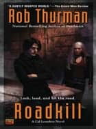 Roadkill - A Cal Leandros Novel ebook by Rob Thurman