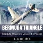 Bermuda Triangle, The - Real Life Mysteries audiobook by