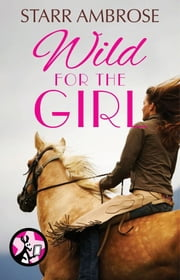Wild for the Girl ebook by Starr Ambrose