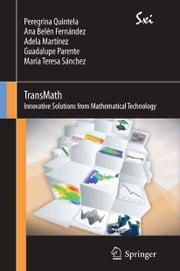 TransMath - Innovative Solutions from Mathematical Technology ebook by Peregrina Quintela,Ana Belén Fernández,Adela Martínez,Guadalupe Parente,María Teresa Sánchez