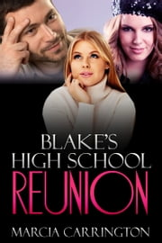 Blake's High School Reunion ebook by Marcia Carrington