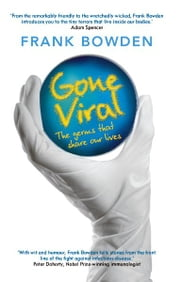 Gone Viral: The Germs That Share Our Lives ebook by Frank Bowden