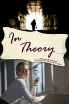In Theory ebook by Nona Mae King