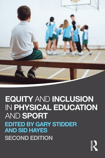 Equity and Inclusion in Physical Education and Sport ebook by