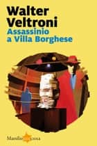 Assassinio a Villa Borghese eBook by Walter Veltroni