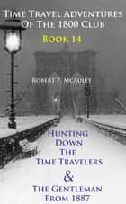 Time Travel Adventures Of The 1800 Club, Book 14 ebook by Robert P McAuley