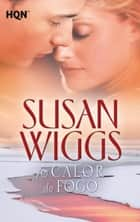 Ao calor do fogo ebook by Susan Wiggs