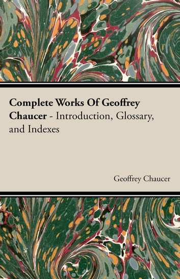 Complete Works Of Geoffrey Chaucer ebook by Geoffrey Chaucer