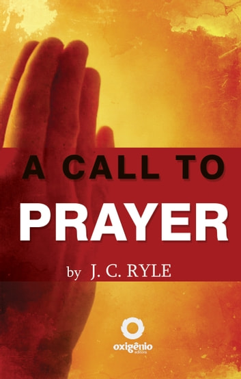 A Call to Prayer eBook by J.C. Ryle