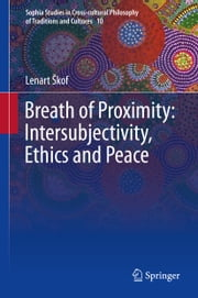 Breath of Proximity: Intersubjectivity, Ethics and Peace ebook by Lenart Škof