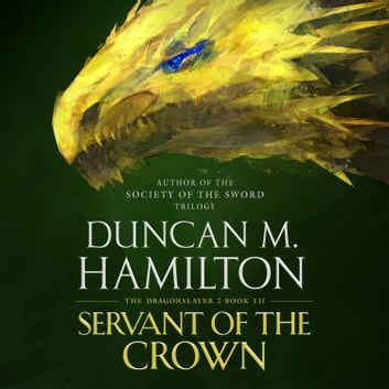 Servant of the Crown audiobook by Duncan M. Hamilton