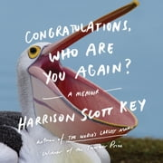 Congratulations, Who Are You Again? - A Memoir audiobook by Harrison Scott Key