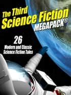 The Third Science Fiction MEGAPACK® - 26 Modern and Classic Science Fiction Tales 電子書 by Fritz Leiber, Philip K. Dick